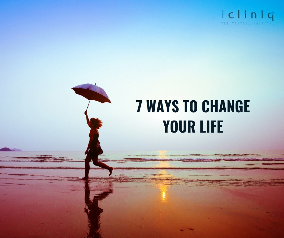 7 Ways to Change Your Life