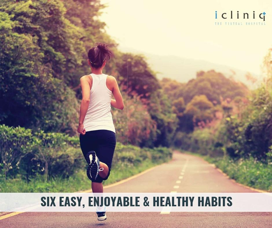 Six Easy, Enjoyable & Healthy Habits