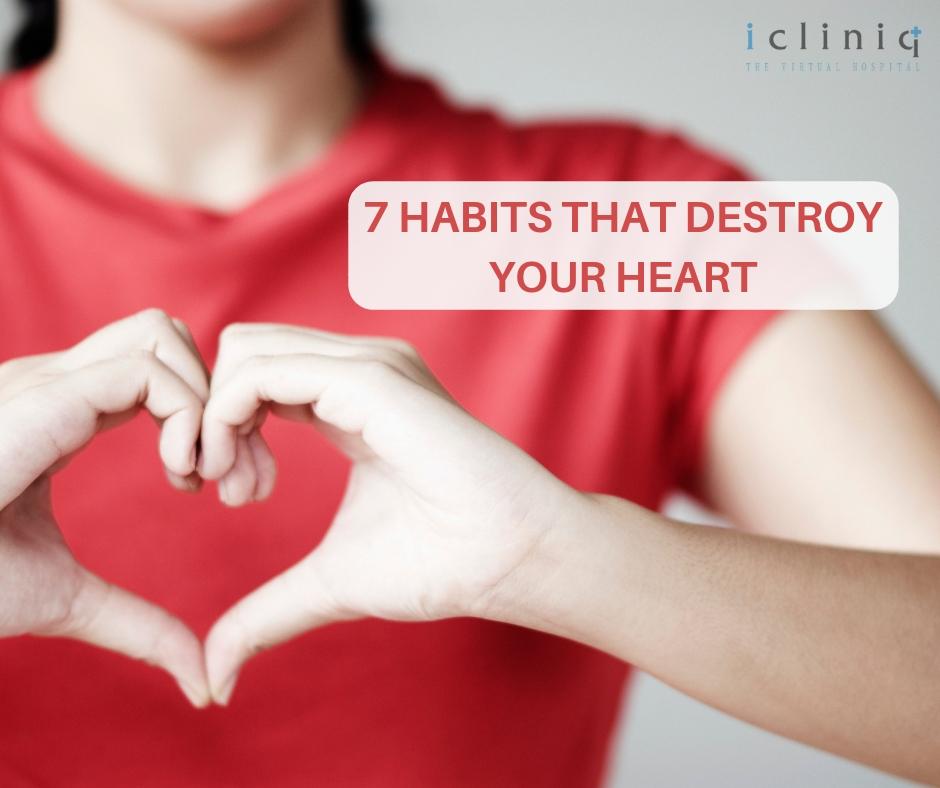 7 Habits That Destroy Your Heart