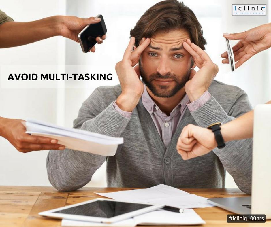 Avoid multi-tasking