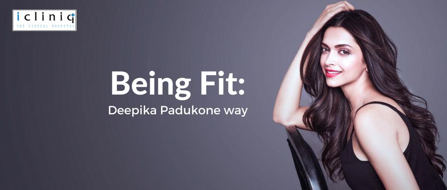 Being Fit: Deepika Padukone way