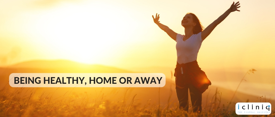 Being healthy, home or away