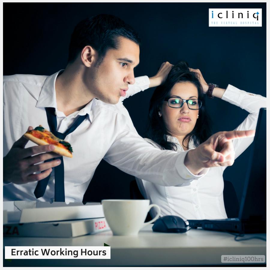 ERRATIC WORKING HOURS